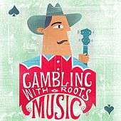 Gambling With Roots Music de Various Artists