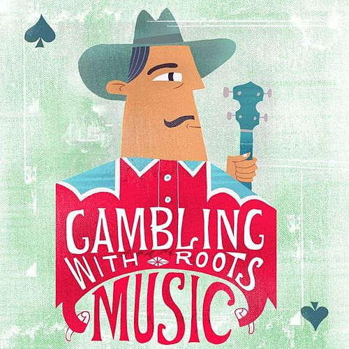 Gambling With Roots Music by Various Artists