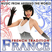 France. French Tradition. Music from Around the World by Various Artists