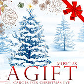 Music As a Gift. Carols For Christmas Eve by Various Artists