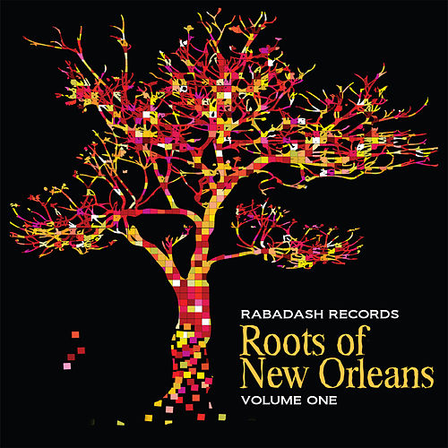 Rabadash Records: Roots of New Orleans, Vol. 1 by Various Artists