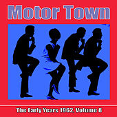 Motor Town: The Early Years 1962, Volume 8 von Various Artists