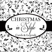 Christmas in Style. Carols and Legends von Various Artists