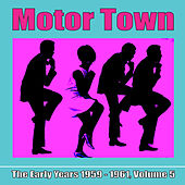 Motor Town: The Early Years 1959 - 1961, Volume 5 von Various Artists