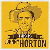This is de Johnny Horton
