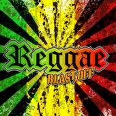 Reggae Blast Off by Various Artists