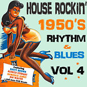 House Rockin' 1950s Rhythm & Blues, Vol. 4 by Various Artists