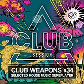 Club Session pres. Club Weapons No. 34 by Various Artists