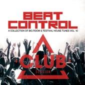 Beat Control - Progressive + Electro House, Vol. 10 von Various Artists