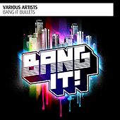 Bang It Bullets de Various Artists