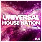 Universal House Nation, Vol. 5 von Various Artists