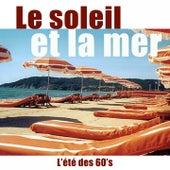 Le soleil et la mer (L'été des 60's) de Various Artists