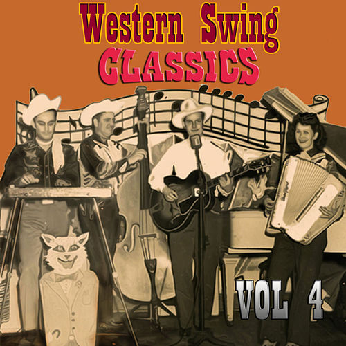 Western Swing Classics, Vol. 4 by Various Artists