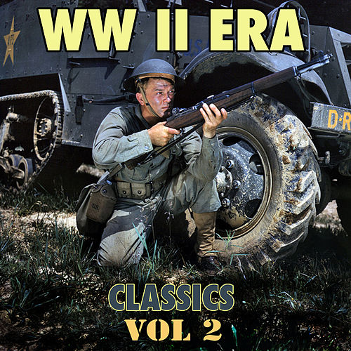 W W II Era Classics, Vol. 2 by Various Artists