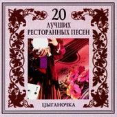20 Luchshikh Restorannykh Pesen. Tsyganochka de Various Artists