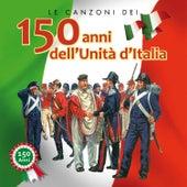 Le canzoni dei 150 anni dell'unità d'Italia by Various Artists