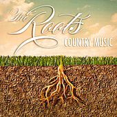 The Roots of Country Music by Various Artists