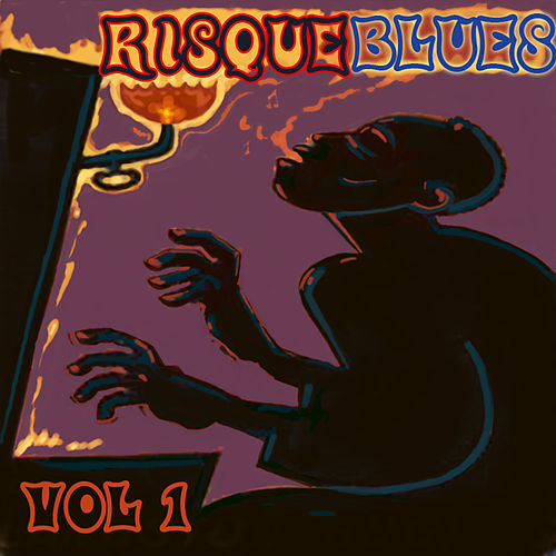 Risque Blues, Vol. 1 by Various Artists