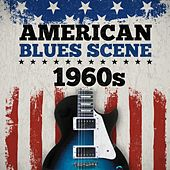 American Blues Scene 1960s by Various Artists