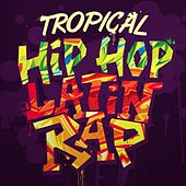 Tropical Hip Hop: Latin Rap von Various Artists