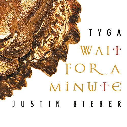 Wait For A Minute by Tyga