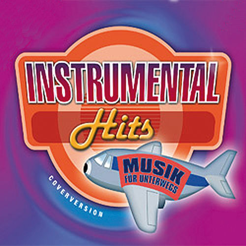 Instrumental Hits. Musik für Unterwegs by Various Artists