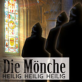 Die Mönche. Heilig Heilig Heilig von Various Artists