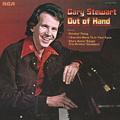 Out Of Hand by Gary Stewart
