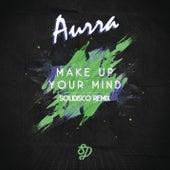 Make Up Your Mind by Aurra