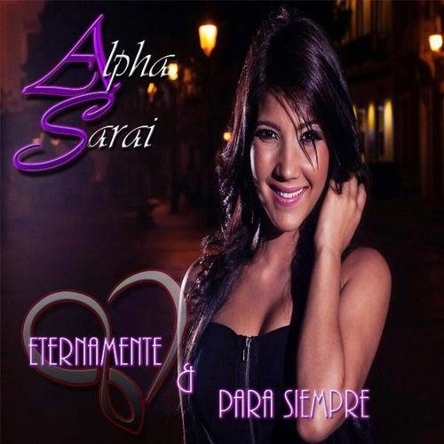 Eternamente Y Para Siempre von Alpha Saraí