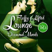 Fluffy & Lifted Lounge Diamond Moods, Vol. 3 (A Beatism' Lounge Deluxe Music Selection) by Various Artists