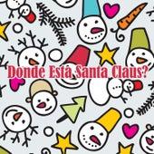 Donde Esta Santa Claus? von Various Artists