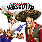 Mosquito by Loco Loco