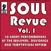 Soul Revue Vol. I 30 Great Performances by the Whispers, Delphonics and Temptations Review by Various Artists
