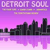 Detroit Soul: The Four Tops, Edwin Starr, Dramatics, Temptations Review by Various Artists