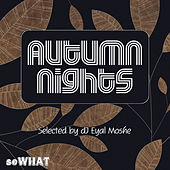 Autumn Nights (Selected by Eyal Moshe) de Various Artists