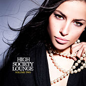 High Society Lounge, Vol. 2 by Various Artists