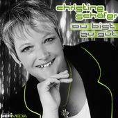 Du bist zu gut by Christine Schäfer