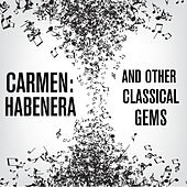 Carmen: Habenera and Other Classical Gems by Various Artists