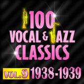 100 Vocal & Jazz Classics - Vol. 9 (1938-1939) de Various Artists