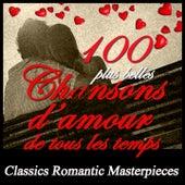 100 plus belles chansons d'amour de tous les temps (Classic Romantic Masterpieces) de Various Artists