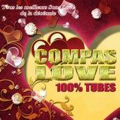 Compas Love : 100 % Tubes (Tous les meilleurs sons love de la décénnie) de Various Artists