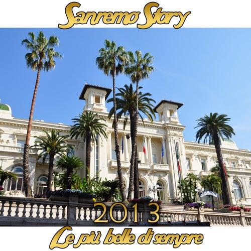 Sanremo Story 2013 (Le più belle di sempre) by Various Artists