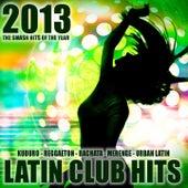 Latin Club Hits 2013 (Kuduro, Salsa, Bachata, Merengue, Reggaeton, Mambo, Cubaton, Dembow, Bolero, Cumbia) de Various Artists