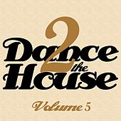 Dance 2 The House, Vol. 5 von Various Artists
