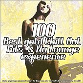 100 Best Gold Chill Out Hits & Nu Lounge Experience (Great Evergreen Electronic Tunes for Ibiza Mar Relaxing and Café Bar Aperitif) de Various Artists