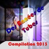 Des années de tubes (Compilation 2013) von Various Artists