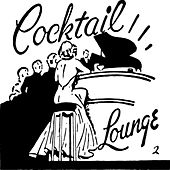 Lounge Cocktail, Vol.2 (Delicious Grooves for Café Bar and Hotel Suites) by Various Artists
