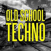 Old School Techno de Various Artists