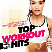 Top Workout Hits With Bpm Included (Complete Fitness Training for Jogging, Cycling, Running, Gym, Fitness and Cardio) de Various Artists